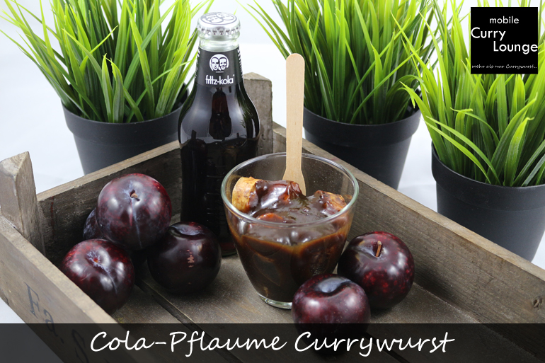 Cola-Pflaume Currywurst