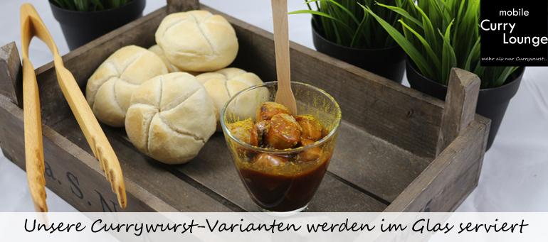 Unsere Currywurst-Varianten werden im Glas serviert